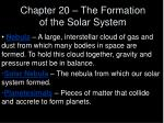 Chapter 20 – The Formation of the Solar System