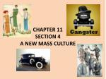 CHAPTER 11  SECTION 4 A NEW MASS CULTURE