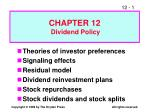 Theories of investor preferences Signaling effects Residual model Dividend reinvestment plans Stock repurchases Stock di