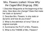 Mrs. Flowers (called I Know Why the Caged Bird Sings pg. 256)