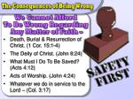 Death, Burial & Resurrection of Christ. (1 Cor. 15:1-4) The Deity of Christ. (John 8:24) What Must I Do To Be Saved?