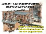 Lesson 11.1a: Industrialization Begins in New England