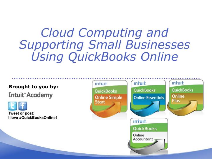 cloud computing and supporting s mall b usinesses u sing quickbooks online n.