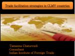 Trade facilitation strategies in CLMV countries