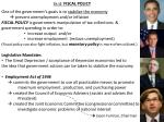 Ch.12 FISCAL POLICY One of the government's goals is to  stabilize the economy   prevent unemployment and/or inflation