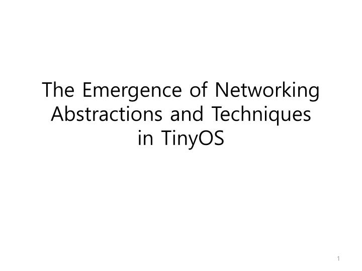 the emergence of networking abstractions and techniques in tinyos n.