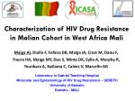 Characterization  of HIV Drug  Resistance  in  Malian Cohort  in West  Africa  Mali
