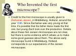 Who Invented the first microscope?