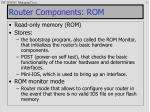 Router Components: ROM