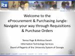 Welcome to the  eProcurement & Purchasing Jungle:  Navigate your way through Requisitions & Purchase Orders