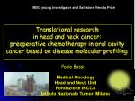 Translational research  in head and neck cancer:  preoperative chemotherapy in oral cavity cancer based on disease molec