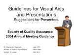 Guidelines for Visual Aids and Presentations Suggestions for Presenters