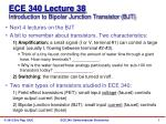 ECE 340 Lecture  38 Introduction to Bipolar Junction Transistor (BJT)