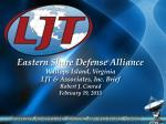 Eastern Shore Defense Alliance Wallops Island, Virginia LJT & Associates, Inc.  Brief Robert J. Conrad  February  19
