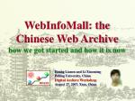WebInfoMall: the Chinese Web Archive how we got started and how it is now