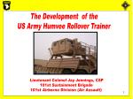 The Development  of the  US Army Humvee Rollover Trainer