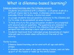 What is dilemma-based learning?
