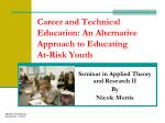 Career and Technical Education: An Alternative Approach to Educating At-Risk Youth