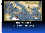 The Odyssey Fate of the Gods