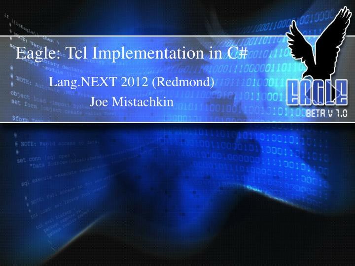 PPT - Eagle: Tcl Implementation in C# PowerPoint
