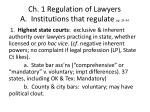 Ch. 1 Regulation of Lawyers A. Institutions that regulate pp. 24-34