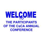 TO THE PARTICIPANTS  OF THE CsCA ANNUAL CONFERENCE