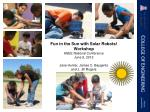 Fun in the Sun with Solar Robots! Workshop ASEE National Conference June 9, 2012