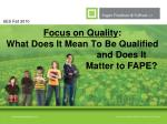 Focus on Quality : What Does It Mean To Be Qualified