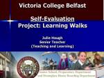 Learning Walks 'To develop and embed the sharing of good practice through learning walks'