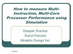 How to measure Multi-Instruction, Multi-Core Processor Performance using Simulation