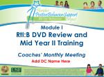 Module I RtI:B DVD Review and Mid Year II Training Coaches' Monthly Meeting