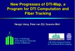 New Progresses of DTI-Map, a Program for DTI Computation and Fiber Tracking
