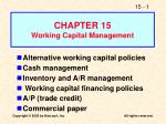 CHAPTER 15 Working Capital Management