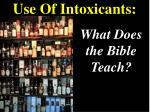 Use Of Intoxicants: