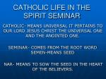 CATHOLIC LIFE IN THE SPIRIT SEMINAR