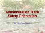 Administration Track Safety Orientation