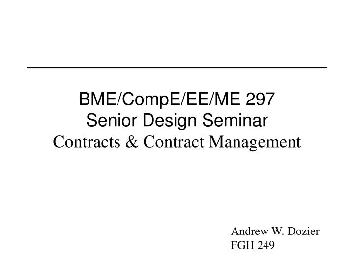 bme compe ee me 297 senior design seminar contracts contract management n.