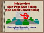 Independent Split-Page Note Taking (also called Cornell Notes)