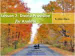 Lesson 2- Divine Provision for Anxiety