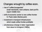 Changes wrought by coffee econ.