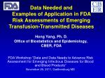 Hong Yang, Ph. D. Office of Biostatistics and Epidemiology, CBER, FDA