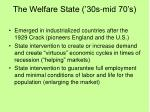 The Welfare State ('30s-mid 70's)