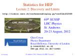 Statistics for HEP Lecture 2: Discovery and Limits