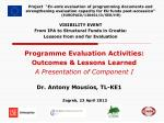 Programme Evaluation Activities: Outcomes & Lessons Learned A Presentation of Component I