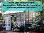 North State WIRED Venture Communities: Cultivating the Innovation and Entrepreneurial Ecosystem