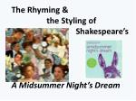 The Rhyming & 	 the Styling of 			 Shakespeare's A Midsummer Night's Dream