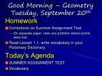 Good Morning – Geometry  Tuesday, September 20 th