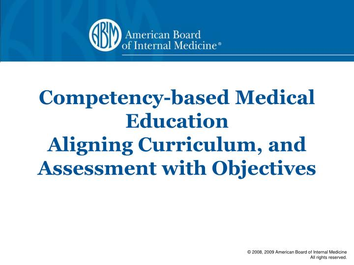 competency based medical education aligning curriculum and assessment with objectives n.