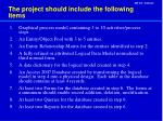 The project should include the following items