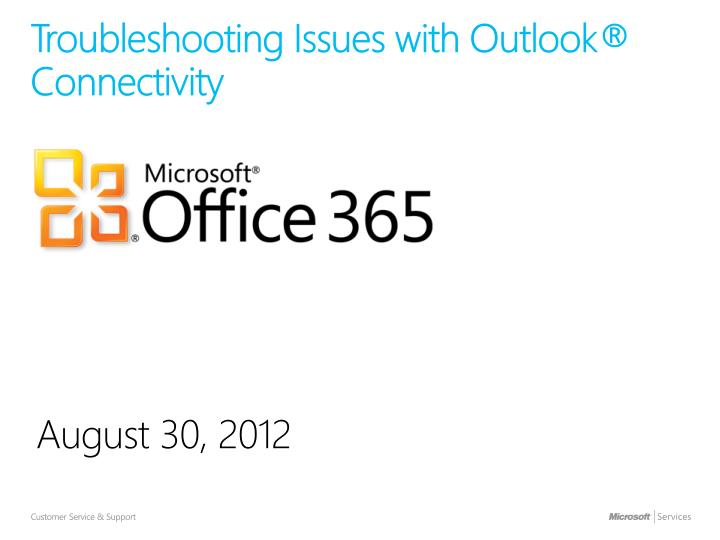 PPT - Troubleshooting Issues with Outlook® Connectivity